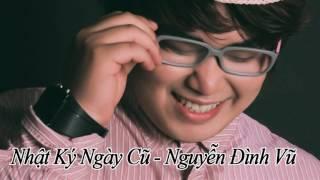 Nhật Ký Ngày Cũ Full - Nguyễn Đình Vũ