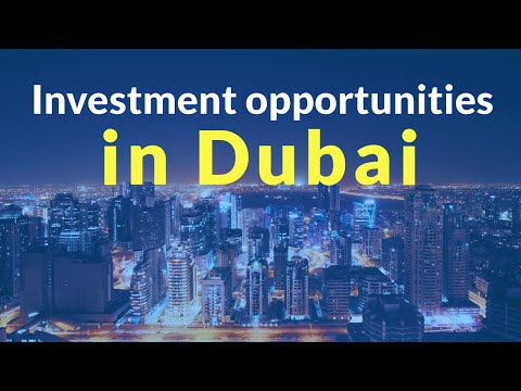 Different Investment Opportunities in Dubai 2019