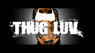 Munee Boy Feat. Lynn & Ace - Thug Luv