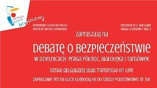 Debata o bezpieczeństwie w dzielnicach Praga Północ, Białołęka, Targówek.