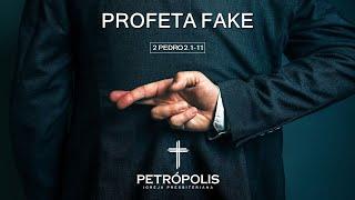 Culto 18.10.2020 - 2 Pedro 2.1-11 - Profeta fake