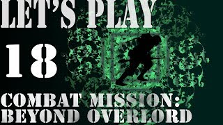 Let's Play Combat Mission: Beyond Overlord - 18 - Claustrophobia, Part 1