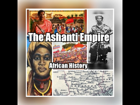 The Ashanti Empire | African History