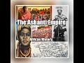The Ashanti Empire | African History