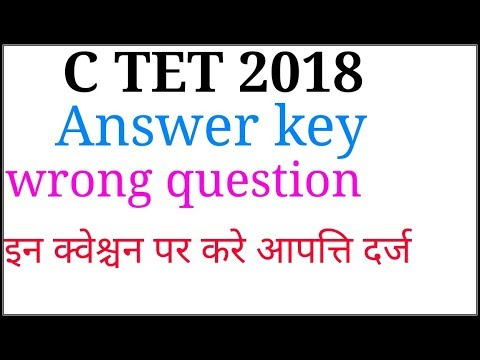 C TET ANSWER KEY 2018 WRONG QUESTION