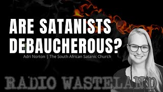 Are Satanists Debaucherous?