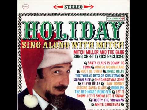 Mitch Miller and The Gang - Must Be Santa