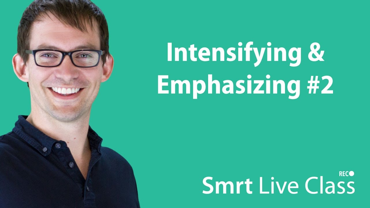 Intensifying & Emphasizing #2 - Smrt Live Class with Shaun #32