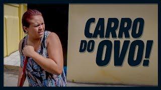 CARRO DO OVO!
