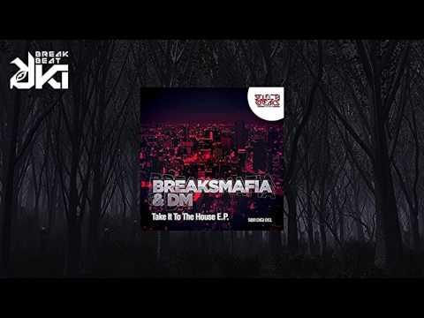 BreaksMafia & DM -    Take It To The House (Original Mix) Selecta Breaks Records
