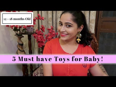 10 Must Have Toys for 12 - 18 months old...