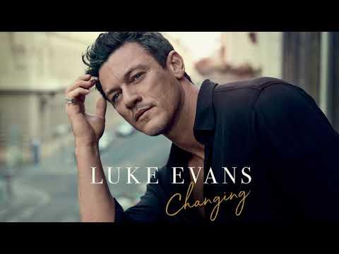 Luke Evans – Changing