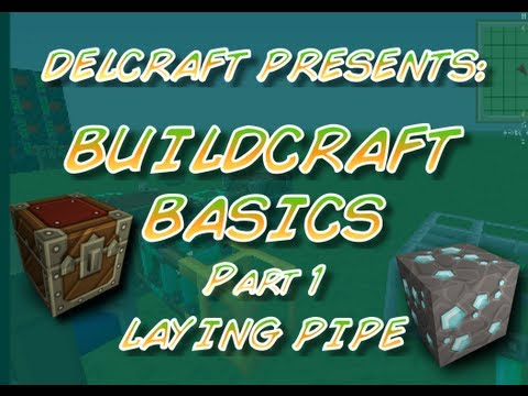 Delcraft Presents: Buildcraft Basics - Laying Pipe (Part 1)