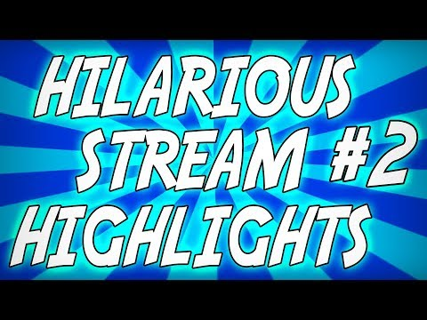 THE DEFINITION OF HILARIOUS! - Funny Twitch Moments & Best Stream Highlights Montage! #2