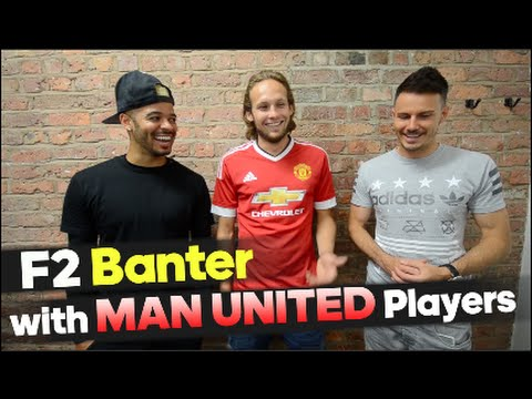 F2 Banter with  Man United Players + Tips to make it pro