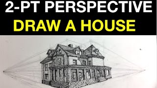Tips on How to Draw a House in 2-Point Perspective