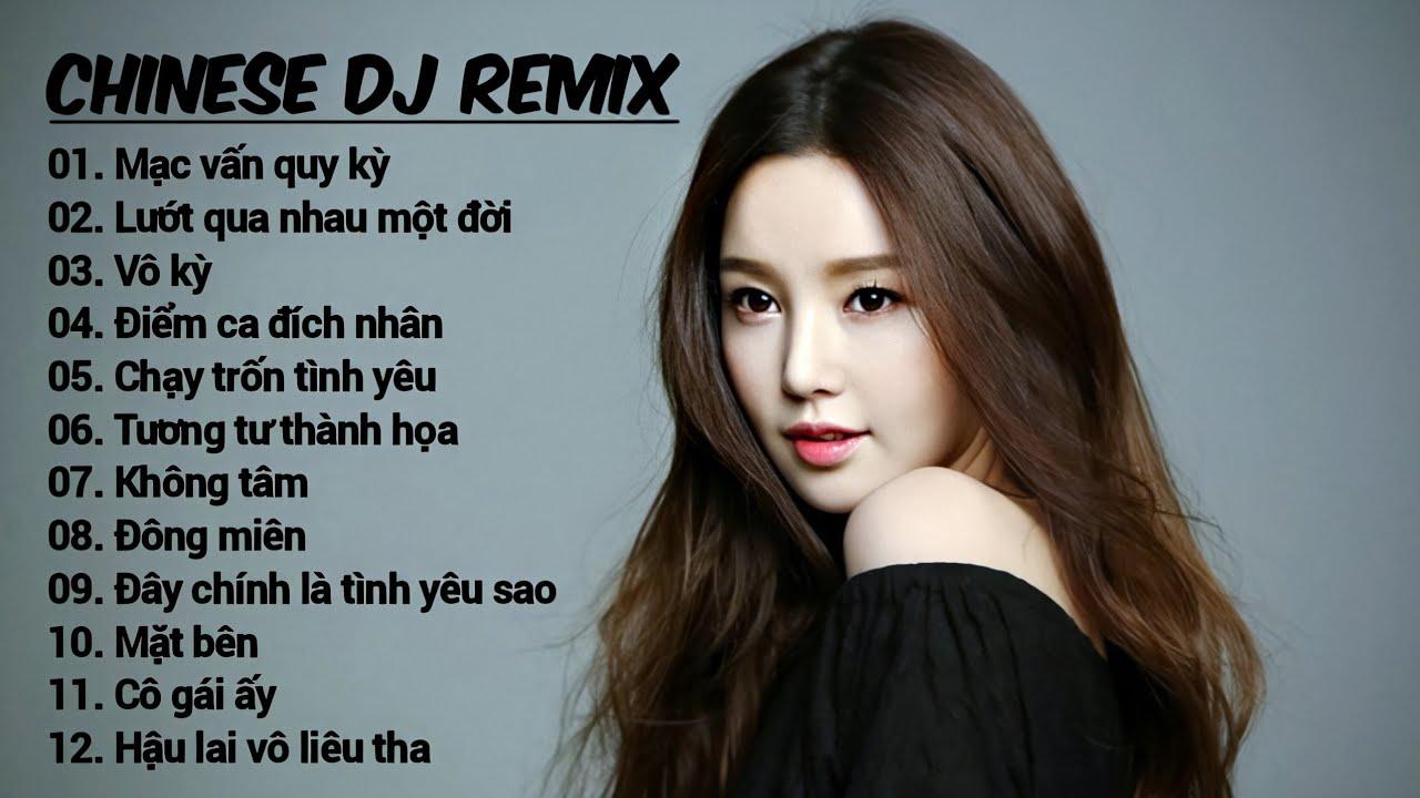 Chinese DJ Remix 2020 - Lk Nhạc Trung Quốc Remix Hay Nhất Mọi Thời Đại #90