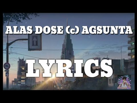 Alas Dose By Agsunta c LYRICS - YouTube