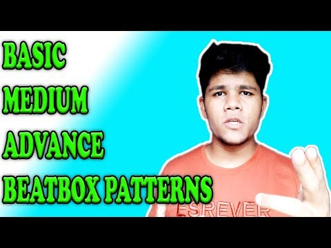 How To Beatbox in Hindi Basic Medium Advance Beatbox Patterns