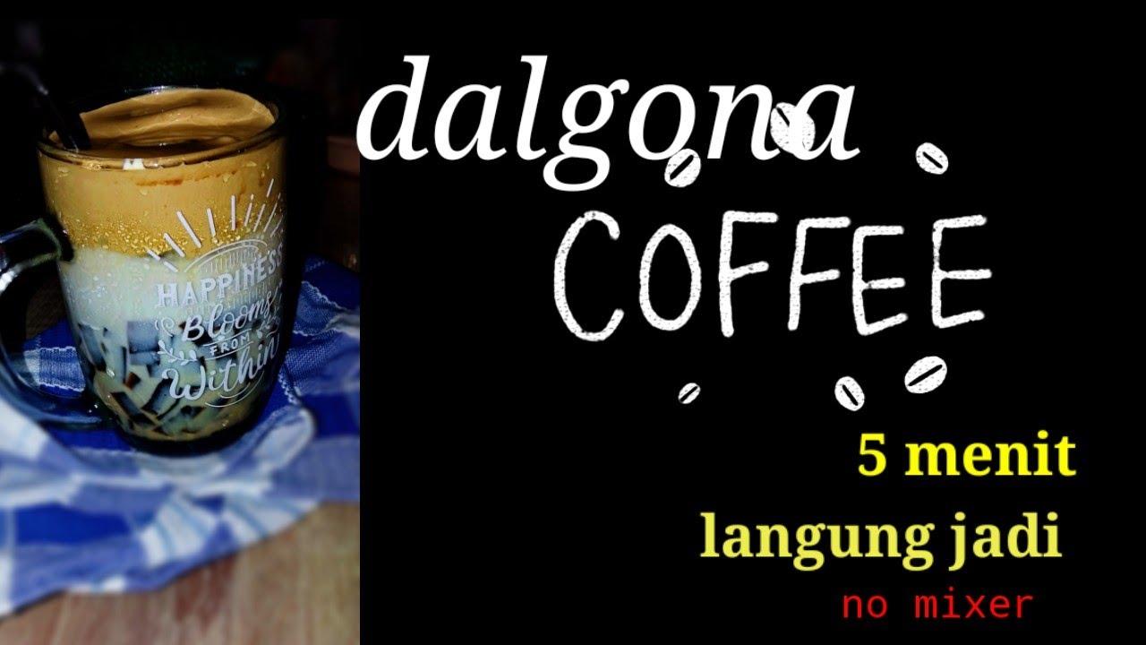 Dalgona coffee, tanpa mixer cuma 5 menit - YouTube