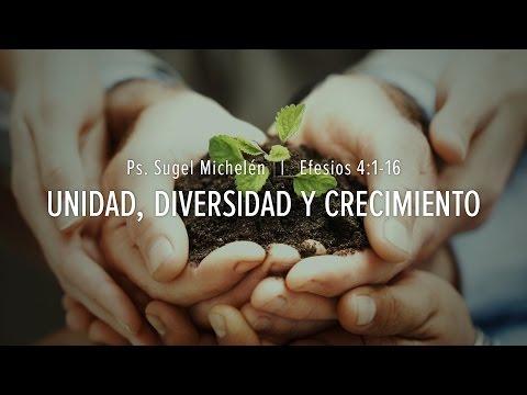 """""""Unidad, Diversidad y Crecimiento"""" Efesios 4:1-16 Ps Sugel Michelén"""