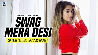 Swag Mera Desi Remix Su Real Mp3 Song Download