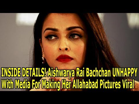 INSIDE DETAILS! Aishwarya Rai Bachchan UNHAPPY With Media For Making Her Allahabad Pictures Viral