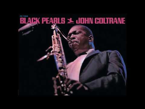 John Coltrane - Black Pearls (1964) (Full Album)