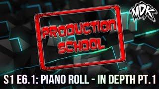 MDK: Production School S1E6.1 - Piano Roll - In Depth