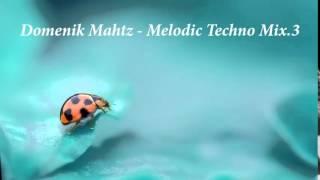 Melodic Techno Mix.3 - Domenik Mahtz - 27/5/2015