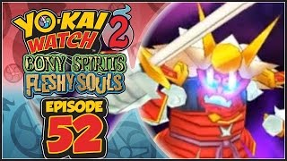 Yo-Kai Watch 2 Bony Spirits / Fleshy Souls - Episode 52 | Phantasmurai! [English 100% Walkthrough]