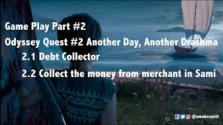 Part #2 Another Day, Another Drachma | ASSASSIN'S CREED ODYSSEY WALKTHROUGH GAMEPLAY