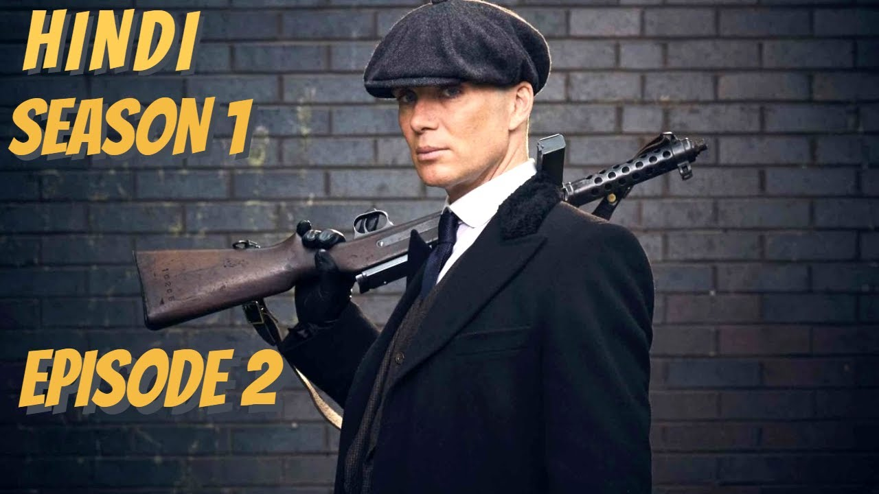 Download Peaky Blinders Season 1 Episode 2 Explained - Urdu / Hindi - British Crime Drama Tv Series