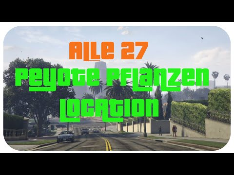 GTA 5 - All 27 Peyote Plant Locations Guide - Play As Animals Easter Egg Deutsch Tutorial