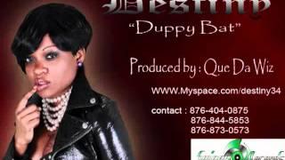 Destiny   Duppy Bat {Where What You Have} ~JAN 2011~ Da WizSniper Rec