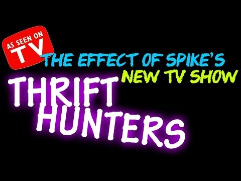 SPIKE TV THRIFT HUNTERS NEW TV SHOW | SHOULD YOU BE WORRIED?