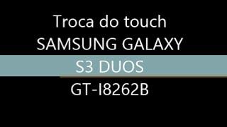 Como trocar o touch do Samsung Galaxy S3 DUOS GT-I