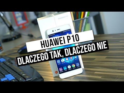 Recenzja Huawei P10 - dlaczego tak, dlaczego nie?