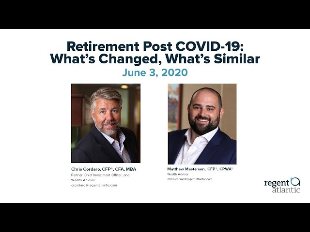 Retirement Post COVID 19: What's Changed, What's Similar