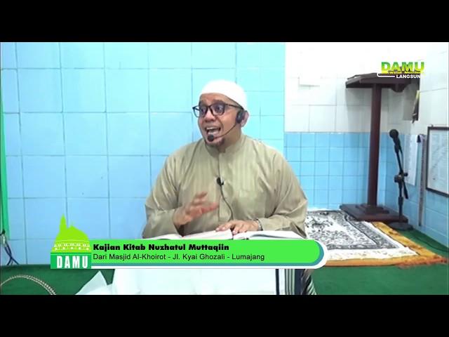 Kajian Kitab Nuzhatul Muttaqiin 2019-09-11 - Allah Menyenangi HambaNya Yang Bertobat Lanjutan