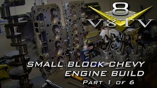 Engine Building Tips 6-Part Video Series V8TV Small Block Chevy Part 1