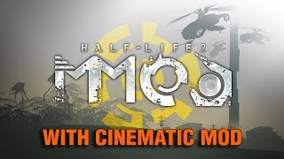Half-Life 2: MMOD With Cinematic Mod Chapter 6 We Don't Go To Ravenholme - No Commentary/Talking