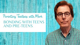 Building and Strengthening Relationships with Teens and Preteens