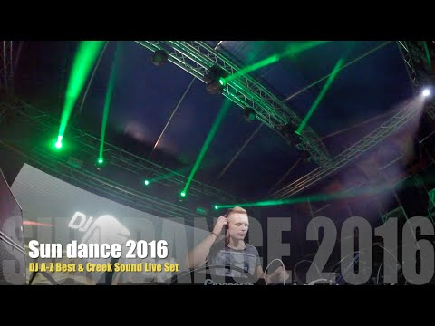DJ A-Z Best & Creek Sound Live @ Sun Dance 2016