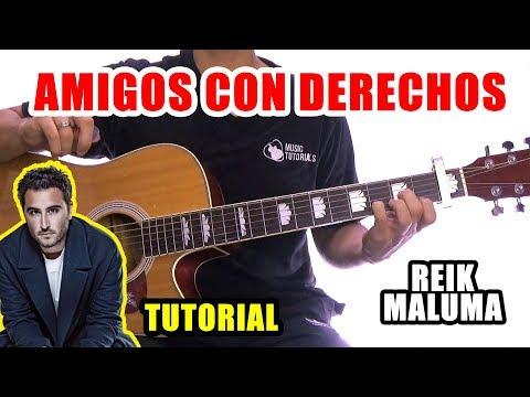 Cómo tocar Amigos Con Derechos de Reik, Maluma en Guitarra   Tutorial + PDF GRATIS