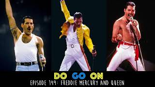 Freddie Mercury and Queen - Do Go On Comedy Podcast (ep 149)
