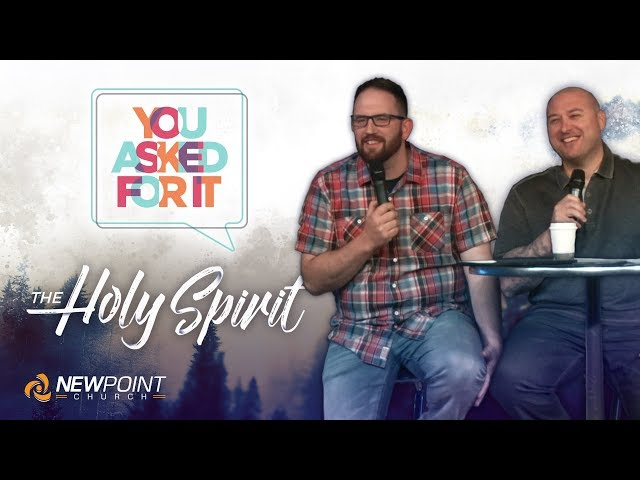 The Holy Spirit | You Asked For It [ New Point Church ]