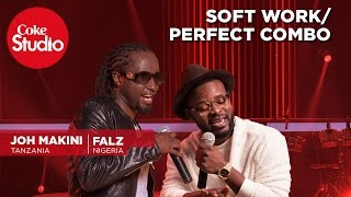 Falz & Joh Makini: Soft Work/Perfect Combo - Coke Studio Africa