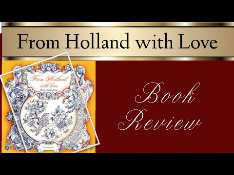 From Holland With Love Review + Giveaway!