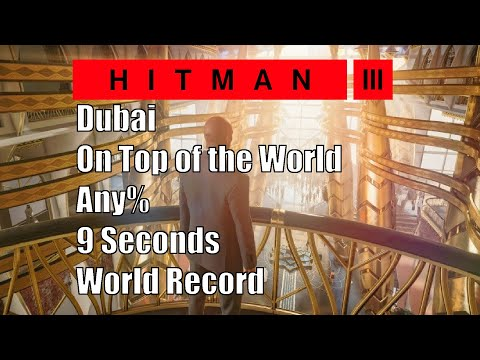Hitman 3 On Top of the World Any% Former WR 9 Seconds